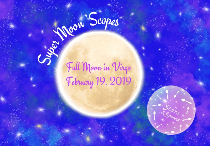 Super Moon 'Scopes & Quotes – Astrology Musings for Spoonies